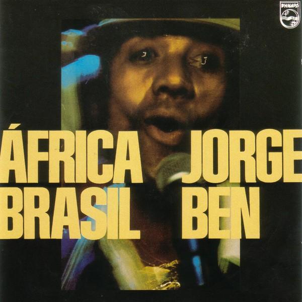 היום יום הולדת : Jorge Ben – AfricaBrasil